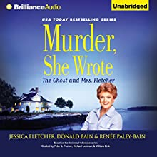Murder, She Wrote: The Ghost and Mrs. Fletcher: Murder She Wrote, Book 44 (       UNABRIDGED) by Jessica Fletcher, Donald Bain, Renee Paley-Bain Narrated by Sandra Burr