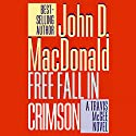 Free Fall in Crimson: A Travis McGee Novel, Book 19 Audiobook by John D. MacDonald Narrated by Robert Petkoff