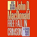 Free Fall in Crimson: A Travis McGee Novel, Book 19 | John D. MacDonald