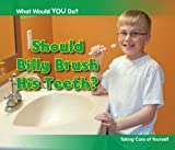 Rebecca Rissman Should Billy Brush His Teeth?: Taking Care of Yourself (What Would You Do?)