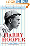 Harry Hooper: AN AMERICAN BASEBALL LIFE