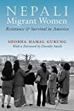 img - for Nepali Migrant Women: Resistance and Survival in America (Gender and Globalization) book / textbook / text book