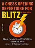 img - for A Chess Opening Repertoire for Blitz & Rapid: Sharp, Surprising and Forcing Lines for Black and White book / textbook / text book