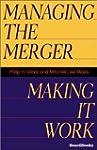 Managing the Merger: Making It Work
