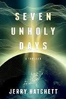 Seven Unholy Days: A Thriller