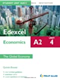 Edexcel A2 Economics Student Unit Guide New Edition: Unit 4 The Global Economy