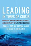 img - for Leading in Times of Crisis: Navigating Through Complexity, Diversity and Uncertainty to Save Your Business book / textbook / text book