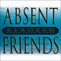 Absent Friends (       UNABRIDGED) by S. J. Rozan Narrated by Barbara McCulloh