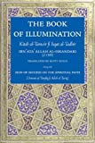 img - for The Book of Illumination <I>Including</I> The Sign of Success on the Spiritual Path: Kitab al-Tanwir fi Isqat al-Tadbir book / textbook / text book