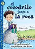 El cocodrilo junto a la roca (The Croc by the Rock), Level 1 (Lightning Readers: Level 1) (Spanish Edition)