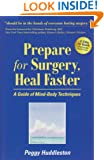 Prepare for Surgery, Heal Faster with Relaxation and Quick Start CD: A Guide of Mind-Body Techniques