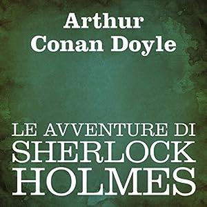 Le avventure di Sherlock Holmes [The Adventures of Sherlock Holmes] Audiobook