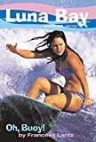 img - for Luna Bay #4: Oh, Buoy!: A Roxy Girl Series book / textbook / text book