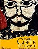 echange, troc Collectif - L'Art copte en Égypte, 2000 ans de christianisme (Ancien Prix éditeur : 45,73 euros)