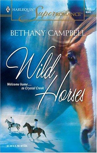 Wild Horses (Harlequin Superromance No. 1261), BETHANY CAMPBELL