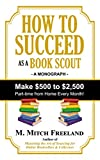 HOW TO SUCCEED AS A BOOK SCOUT: Make $500 to $2,500 Part-Time Every Month!