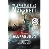 Trilogia de Alexandros / Alexander Trilogy: El hijo del sueno & Las arenas de Amon & El confin del mundo / Child...