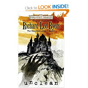 Unclean (Forgotten Realms: The Haunted Lands, Book 1) (Bk. 1) by Richard Lee Byers