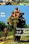Voyages sur mon �l�phant par Shand