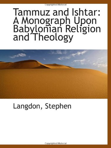 Tammuz and Ishtar: A Monograph Upon Babylonian Religion and Theology