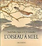 echange, troc April Pulley Sayre - L'Oiseau à miel