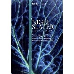 Tender  -  Nigel Slater