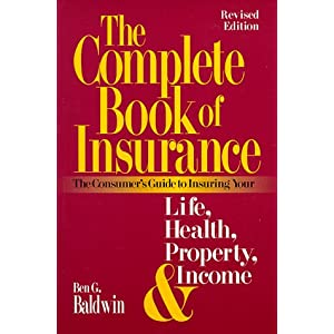 The Complete Book of Insurance by Ben G. Baldwin