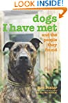 Dogs I Have Met: And The People They...