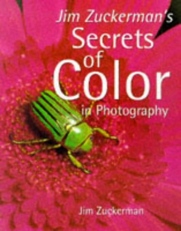 Jim Zuckerman's Secrets of Colour in Photography