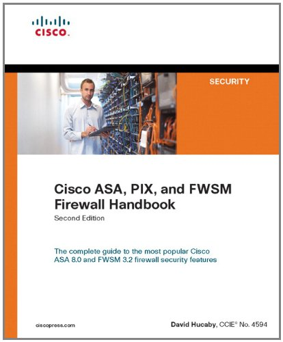 Cisco ASA, PIX, and FWSM Firewall Handbook (2nd Edition)