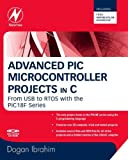 img - for Advanced PIC Microcontroller Projects in C: From USB to RTOS with the PIC 18F Series book / textbook / text book