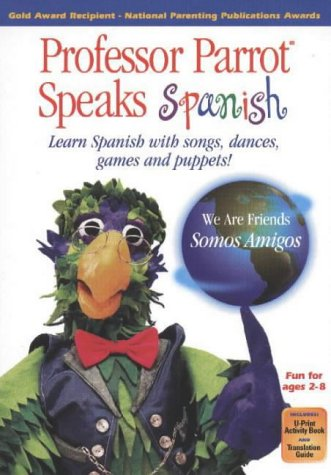 Professor Parrot Speaks Spanish DVD: Learn Spanish with Songs, Dances, Games and Puppets (Sound Beginnings)