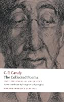 The Collected Poems: with parallel Greek text (Oxford World's Classics)