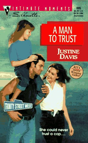 Man To Trust  (Trinity Street West) (Silhouette  Intimate Moments, No 805), JUSTINE DAVIS, JUSTINE DARE