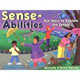 Sense-Abilities: Fun Ways to Explore the Senses