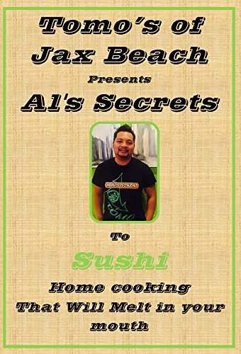 Al's Secrets to Sushi: Home cooking that will melt in your mouth by John Carson