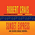Sunset Express: An Elvis Cole - Joe Pike Novel, Book 6 Audiobook by Robert Crais Narrated by David Stuart
