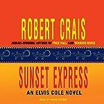 Sunset Express: An Elvis Cole - Joe Pike Novel, Book 6 | Robert Crais