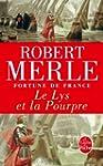 FORTUNE DE FRANCE T.10 : LE LYS ET LA...