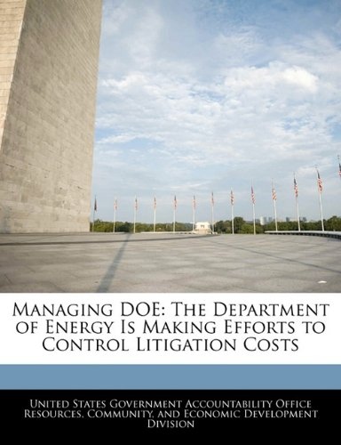 Managing DOE: The Department of Energy Is Making Efforts to Control Litigation Costs