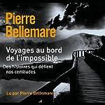Voyages au bord de l'impossible 2 | Pierre Bellemare,Jean-Marc Epinoux