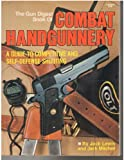 The Gun Digest Book of Combat Handgunnery: A Guide to Competitive and Self-Defense Shooting