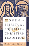 img - for Women and Spiritual Equality In Christian Tradition by Patricia Ranft (2000-07-07) book / textbook / text book