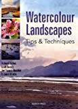 Watercolour Landscapes: Tips & Techniques (Watercolour Tips & Techniques)