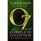 Oz: The Complete Collection (All 14 Oz Books, with Illustrated Wonderful Wizard of Oz, and Exclusive Bonus Features...