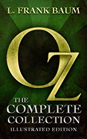 Oz: The Complete Collection (All 14 Oz Books, with Illustrated Wonderful Wizard of Oz, and Exclusive Bonus Features)