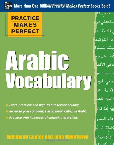 Practice Makes Perfect Arabic Vocabulary: With 145 Exercises (Pratice Makes Perfect)