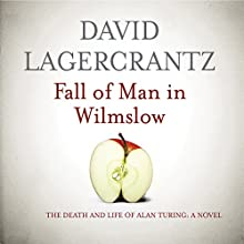 Fall of Man in Wilmslow (       UNABRIDGED) by David Lagercrantz, George Goulding - translator Narrated by Andrew Wincott