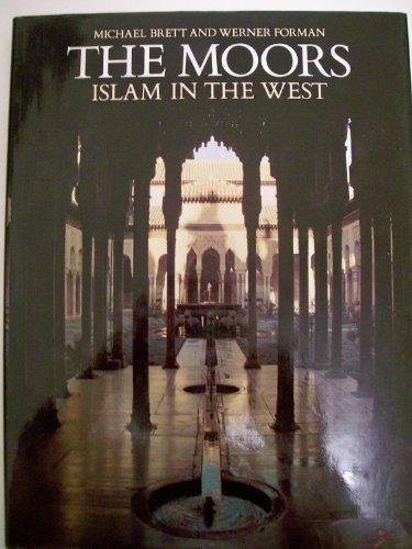 The Moors: Islam in the West, Brett, Michael; Forman, Werner