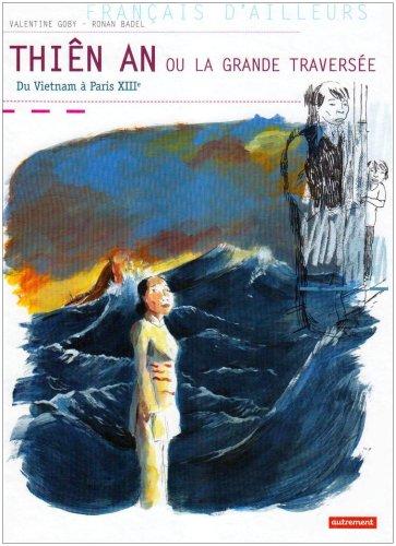 Thiên An ou la grande traversée : du Viêtnam à Paris XIIIe